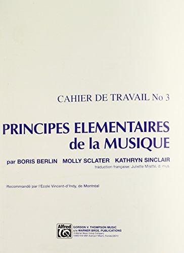 Principes Elementaires de la Musique (Keyboard Theory Workbooks), Vol 3 (Cahier de Travail)