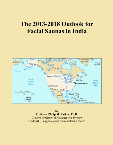 The 2013-2018 Outlook for Facial Saunas in India