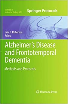 Book Alzheimer's Disease and Frontotemporal Dementia: Methods and Protocols: 670 (Methods in Molecular Biology)