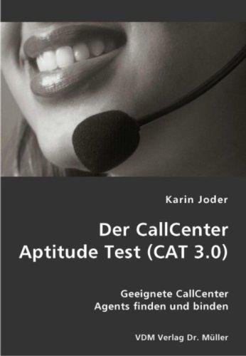 Der CallCenter Aptitude Test (CAT 3.0): Geeignete CallCenter Agents finden und binden