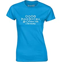 Brand88 - Please Don't Kill My Character, Ladies Printed T-Shirt