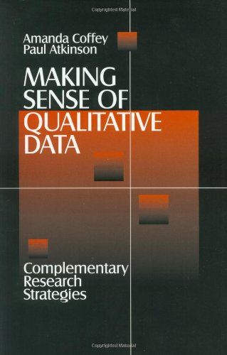 Making Sense of Qualitative Data: Complementary Research Strategies (And Social Thought)
