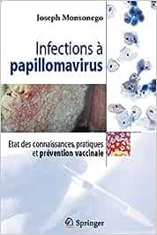 Infections à papillomavirus: État des connaissances, pratiques et prévention vaccinale: Etat Des Connaissances, Pratiques Et Prevention Vaccinale