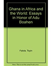 Ghana in Africa and the World: Essays in Honor of Adu Boahen