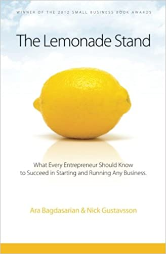 The Lemonade Stand: What every entrepreneur should know to