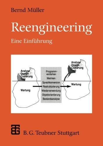 Reengineering: Eine Einführung (XLeitfäden der Informatik) (German Edition) by Vieweg+Teubner Verlag