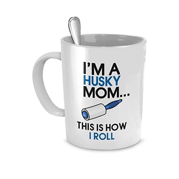 DogsMakeMeHappy Husky Coffee Mug - I'm a Husky Mom - This is How I Roll - Husky Mug - Husky Mom … 1