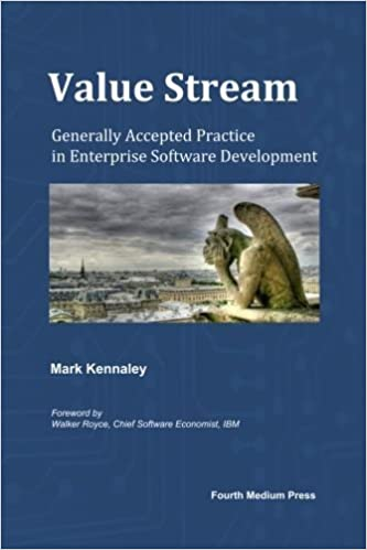 Book Value Stream: Generally Accepted Practice in Enterprise Software Development by Mark Kennaley (2014-12-15)