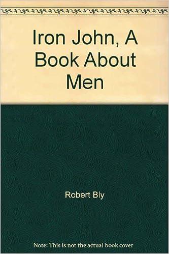 Free and downloadable e-books Iron John, A Book About Men PDF