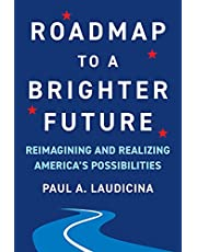 Roadmap to a Brighter Future: Reimagining and Realizing America's Possibilities
