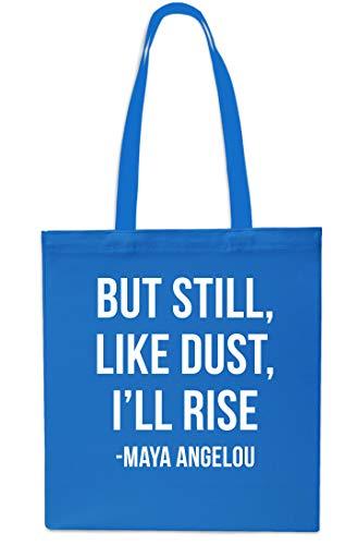 But Still Like Dust I'll Rise - Maya Angelou Tote Shopping Gym Beach Bag 42cm x38cm, 10 litres-Black Sapphire