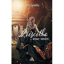 Priscille ... amour sorcière | Livre lesbien, roman lesbien (French Edition)