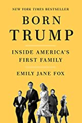 Who is Donald J. Trump? To truly understand America's forty-fifth president, argues Vanity Fair journalist Emily Jane Fox, you must know his children, whose own stories provide the key to unlocking what makes him tick. Born Trump is Fo...