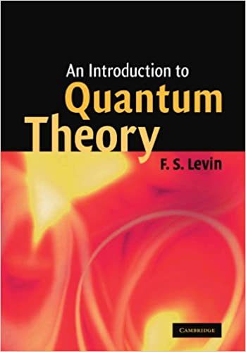 An introduction to quantum theory f s levin 9780521598415 an introduction to quantum theory f s levin 9780521598415 amazon books fandeluxe Gallery