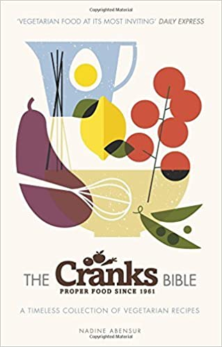 The Cranks Bible: A Timeless Collection of Vegetarian Recipes by Nadine Abensur (2016-01-21)