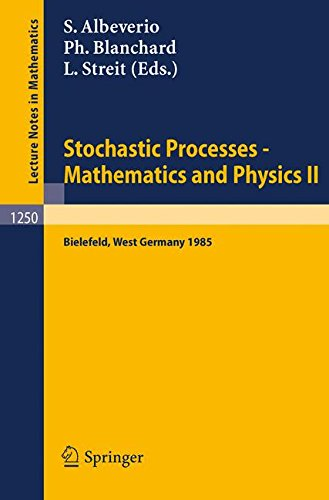 Stochastic Processes - Mathematics and Physics II: Proceedings of the 2nd BiBoS Symposium held in Bielefeld, West Germany, April 15-19, 1985 (Lecture Notes in Mathematics) ()