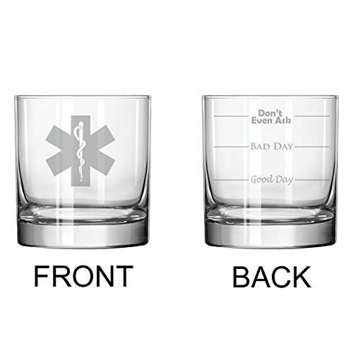 11 oz Rocks Whiskey Highball Glass Two Sided Good Day Bad Dad Don't Even Ask Star of Life EMT Paramedic