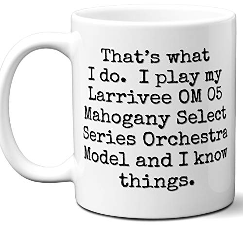 Guitar Gifts Mug. Larrivee OM 05 Mahogany Select Series Orchestra Model Guitar Players Lover Accessories Music Teacher Lover Him Her Funny Dad Men Women Card Pick Musician Acoustic Unique