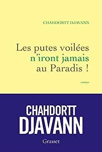 vignette de 'Les putes voilées n'iront jamais au paradis (Chahdortt Djavann)'