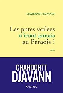 Les putes voilées n'iront jamais au Paradis ! par Djavann