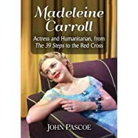 Madeleine Carroll: Actress and Humanitarian, from The 39