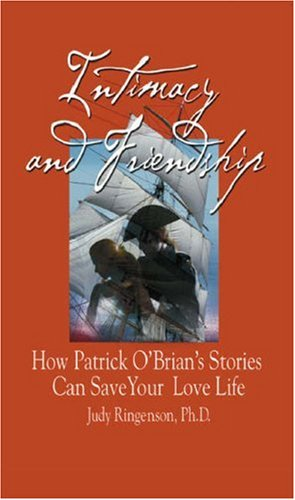 Intimacy and Friendship: How Patrick O'Brian's Stories Can Save Your Love Life