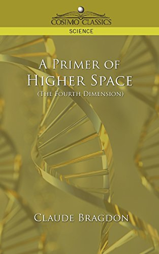 A Primer of Higher Space (the Fourth Dimension) (Cosimo...
