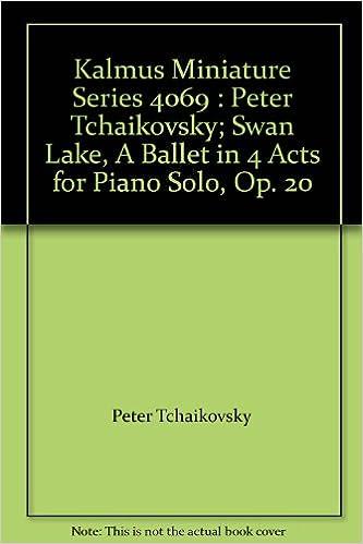 Kalmus Miniature Series 4069 : Peter Tchaikovsky; Swan Lake,
