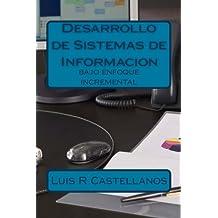 Desarrollo de Sistemas de Informacion: bajo enfoque incremental (Spanish Edition) Oct 29, 2015
