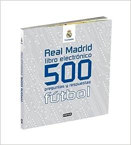 Libro electrónico. 500 preguntas y respuestas. Fútbol Real Madrid / Libros singulares: Amazon.es: Fernández Buitrón César Felipe: Libros