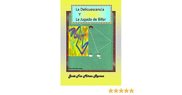 La Delicuescencia y la Jugada de Billar eBook: Miras Ramos, Jose ...