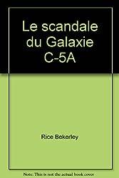 Le scandale du Galaxie C-5A