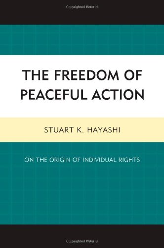 The Freedom of Peaceful Action: On the Origin of Individual Rights