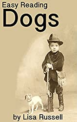 Easy Reader Dogs: Vintage dog photos and easy to read text for beginning readers (Easy Reader Animals)
