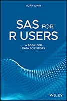 SAS for R Users: A Book for Data Scientists Front Cover