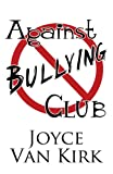 Against Bullying Club, Joyce Van Kirk, 1627725385