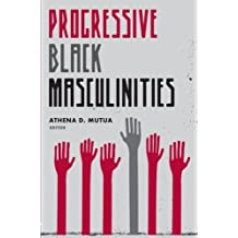 Progressive Black Masculinities?
