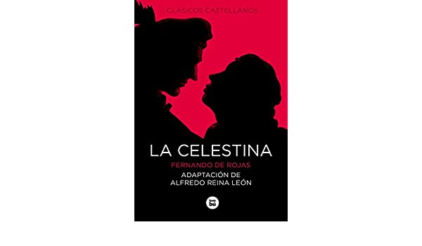 Amazon.com: La Celestina (Letras mayúsculas. Clásicos castellanos) (Spanish Edition) (9788483432761): Fernando de Rojas, Alfredo Reina León: Books