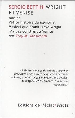Livres gratuits Wright et Venise : Suvi de Petite histoire du Mémorial Masieri que Frank Lloyd Wright n'a pas construit à Venise epub, pdf