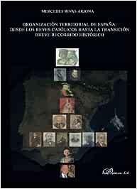 Organización territorial de España. Desde los reyes católicos ...