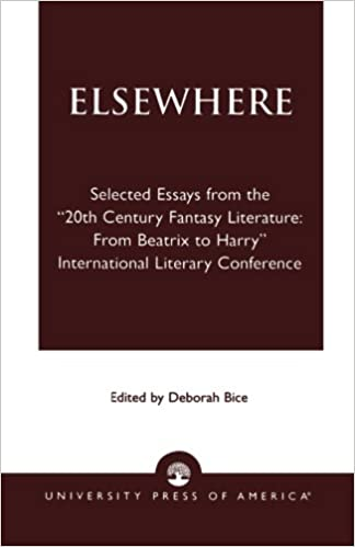 Elsewhere: Selected Essays from the 20th Century Fantasy Literature: From Beatrix to Harry International Literary Conference