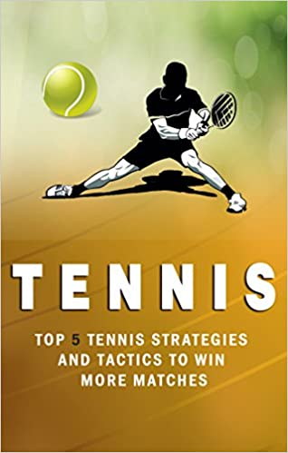 Tennis: Top 5 Strategies