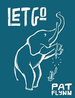 Let Go by Pat Flynn by [Flynn, Pat]