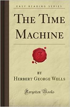The Time Machine (Forgotten Books)