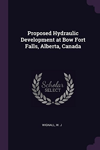 Proposed Hydraulic Development at Bow Fort Falls, Alberta, Canada