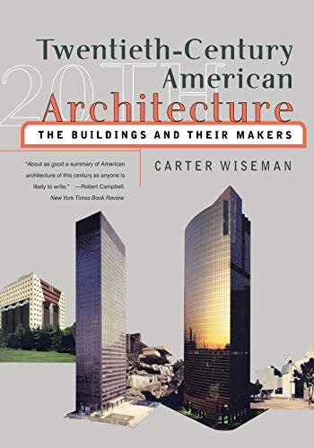 Twentieth-Century American Architecture: The Buildings and Their Makers