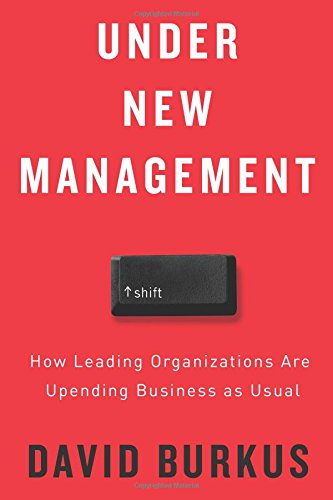 Under New Management: How Leading Organizations Are Upending Business as Usual (Best Appraisal Management Companies To Work For)