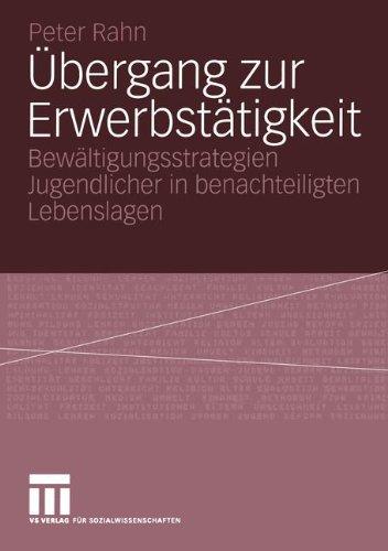 Übergang zur Erwerbstätigkeit: Bewältigungsstrategien Jugendlicher in benachteiligten Lebenslagen (German Edition) pdf