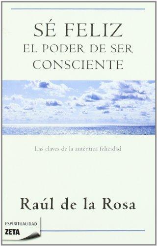 SE FELIZ. EL PODER DE SER CONSCIENTE (B DE BOLSILLO, Band 603001)