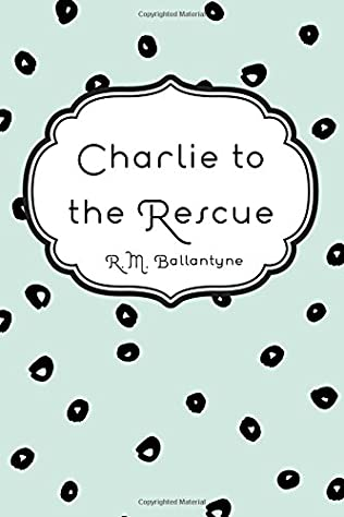 book cover of Charlie To The Rescue